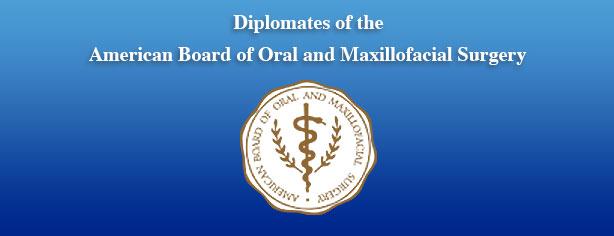 Diplomates of the American Board of Oral & Maxillofacial Surgery